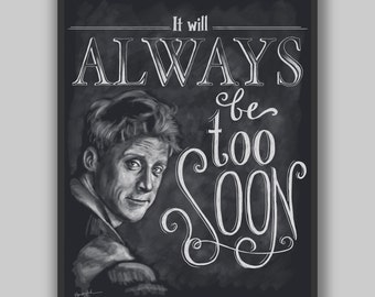 Too Soon - Print - Firefly Wash Typography Chalkboard Hand Lettering