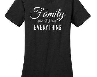 Family Over Everything T Shirt, Family Above Everything T Shirt, Family Shirt, Mom Shirt, Family Life, Family Over All, Trendy Family Shirt