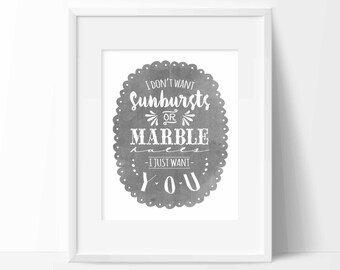 I don't want sunbursts or marble halls I just want you-Anne of Green Gables quote-L.M. Montgomery-Printable-4 sizes included