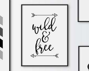 Wild & free printable quote, freedom quote print, printable art, downloadable print, wall art, typography print, instant download art
