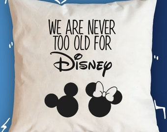 Never too old for Disney gift for Disney Lover gift for Her gift for Sister gift for Brother gift for Sibling gift Mickey and Minnie gift
