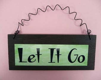 LITTLE SIGN Let It Go Small Wood Metal Ornament Wreath Home Decor Office Black Green Cute Gift Reminder Encouragement Uplifting Humorous