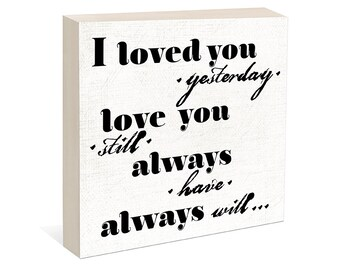 I love you Quote  -  Woodblock Art Sign