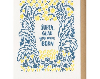 Super Glad You Were Born Greeting Card