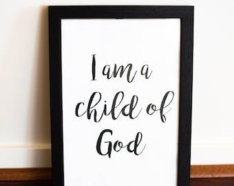 I Am A Child God Print