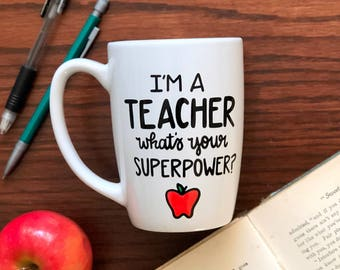 Teacher Coffee Mug - I'm A Teacher, What's Your Superpower - Hand Painted Coffee Mug - Teacher Coffee Mug - Teacher Gift - Mug for Teacher