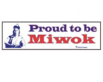Proud to be Miwok