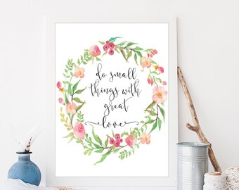 Do small things with great love Quote Printable Quote Motivational Print Inspirational Wall Art Inspirational Wall Art 8x10