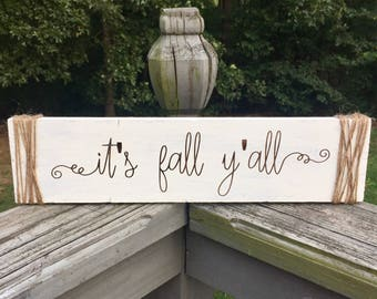 Its Fall Y'all wood sign