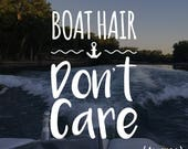 Boat Hair Don't Care ...