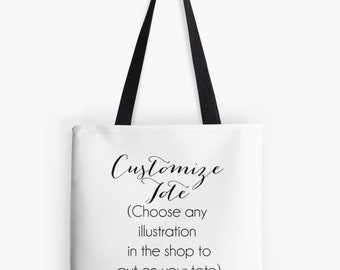 CUSTOM TOTE (Choose any illustration in the shop!) (Fashion Illustration art   Gifts for Her Wedding Gifts Graduation Gifts Birthday Gifts)