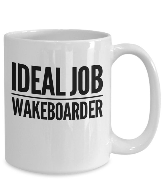 Wakeboarding gift  ideal job wakeboarder mug  tea coffee cup for wakeboard lovers