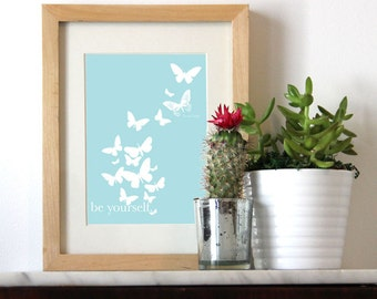 Be Yourself Butterfly Print 5x7, 8x10 Inspirational Print