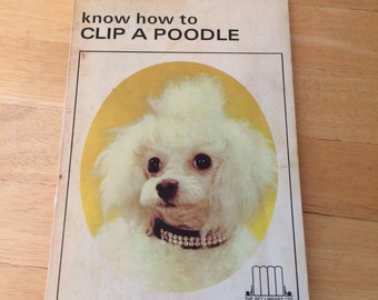 Vintage Poodle Grooming and Clipping Guide Book