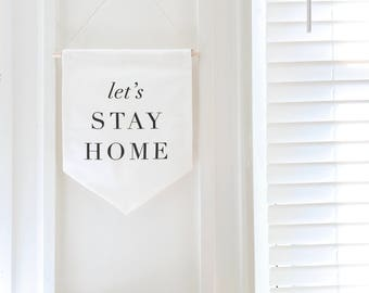 Let's Stay Home Banner/ Flag