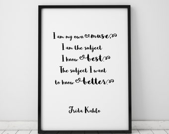 Frida Kahlo Quote I Am My Own Muse Print Self Love Feminist Quote Girl Power Feminist Gift Wall Art Printable Art Prints Instant Download