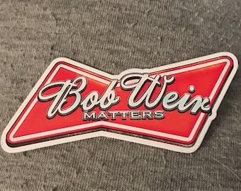 """NEW Bob Weir Matters 4"""" Parody Art Sticker"""