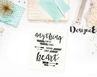 Quote Print - Anything can be yours if you follow your heart