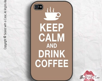 Keep Calm and Drink Coffee - iPhone 4/4S 5/5S/5C/6/6+ and now iPhone 7 cases!! And Samsung Galaxy S3/S4/S5/S6/S7
