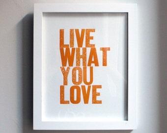 Live What You Love Letterpress Print in Orange