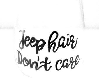 Jeep Hair Dont Care Wine Glass, Jeep Accessories, Jeep Wrangler, Jeep Gift, Hand Painted Glass, Wine Glass, Wine Glasses With Sayings