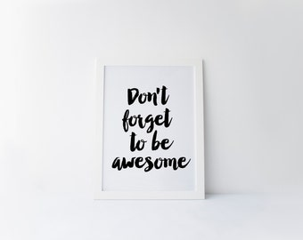 Dont Forget To Be Awesome, Be Awesome Print, Inspirational Quote, Be You, Motivational Quote, Office Decor, Typography Poster, Printable Art