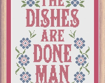 INSTANT DOWNLOAD The Dishes Are Done Man - Cross Stitch Sampler Pattern PDF