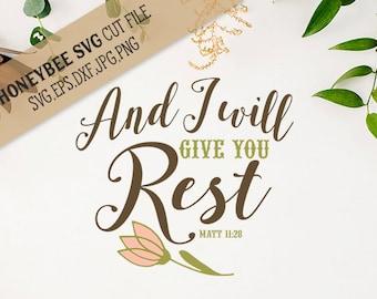 And I Will Give You Rest svg Religious svg Christian svg Christian decor svg Inspirational svg Silhouette svg Cricut svg Christian gift svg