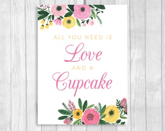 All You Need is Love and A Cupcake 5x7, 8x10 Printable Bridal Shower Sign - Pink and Yellow Watercolor Flowers - Instant Download