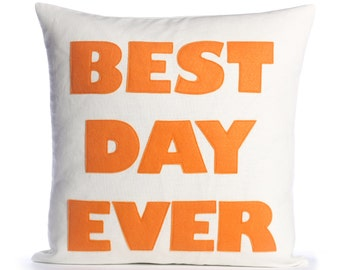 "Decorative Pillow, Throw Pillow, ""Best Day Ever"" pillow, 16 inch"