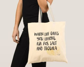 When life gives you lemons, ask for salt and tequila- Tote