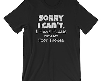 Dancing Shirt / Dancer Shirt / Sorry I Can't I Have Plans with my Foot Thongs / Modern Dance