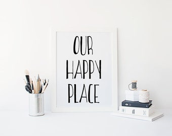 """PRINTABLE Art """"Our Happy Place"""" Print, Black and White Minimalist, Inspirational Quote Art Poster, Home Dorm Decor, Digital Download 8x10"""