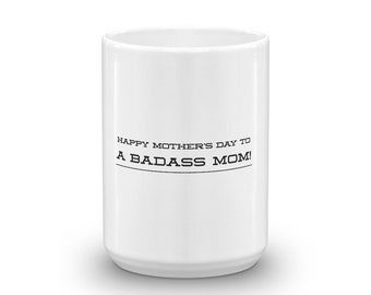 Mother's Day Gift for Mom Novelty Coffee Mug Happy Mother's Day to a Bad Ass Mom