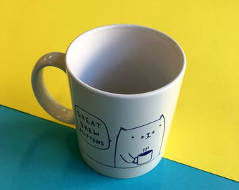 Mug - Great Brew Mittens Ta Muchly Whiskers  | Coffee Mug | Cup | Drinking Cup | Funny Mug | Cat Mug