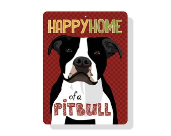 """Happy Home of a Pit Bull Sign 9"""" X 12"""" (black & white dog)"""