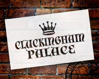 Cluckingham Palace - Regal - Crown  - Word Art Stencil - Select Size - STCL2119 - by StudioR12