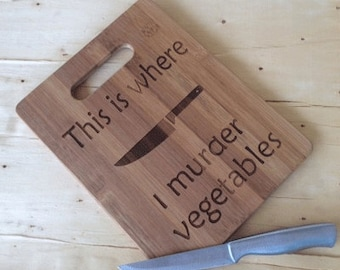 vegetable cutting board, bamboo cutting board, vegetarian gift, vegan gift, this is where I murder vegetables, funny cutting board
