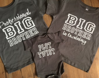 Sibling shirts set of 3 Big Brother Shirt set Brother In Training Professional Big Brother T shirt Plot Twist funny Baby Announcement shirts
