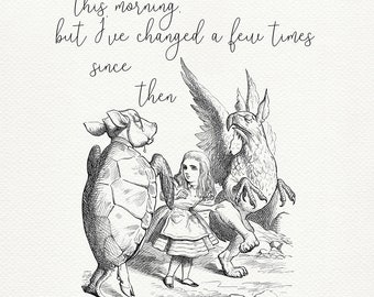I knew who I was this morning- quote poster Alice in Wonderland / Through the Looking-Glass based on book illustration by J. Tenniel #97