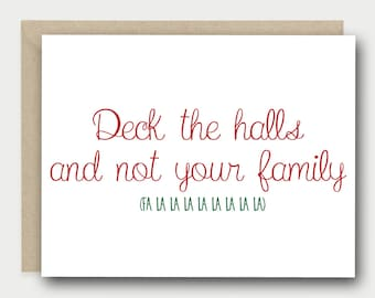 Funny Christmas Greeting Card - Deck The Halls and Not your Family (Fa La La La La La La La La) -  funny holiday cards, christmas cards