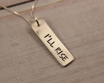 I will rise - petite, custom hand stamped sterling silver, gold or rose gold charm necklace / charm-I will rise charm - I will rise necklace