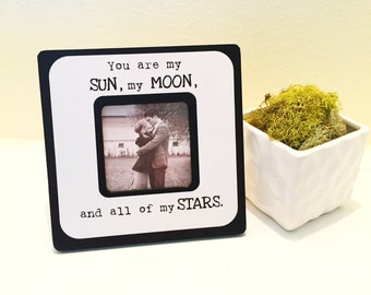 "Quote ""You are my Sun, my Moon and all of my Stars"" Picture Frame"