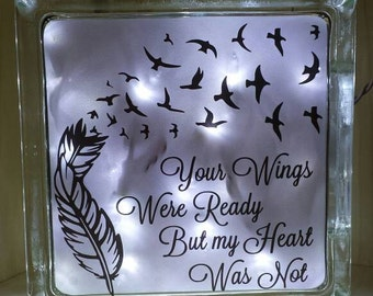 Your Wings were Ready but my Heart Was not Memorial Lighted Glass Block - Sympathy Gift - Memorial Gift - Lost Loved One - In Memory Of Gift