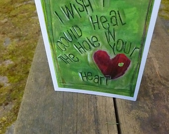 Sympathy Card, HOLE in YOUR HEART, Lost Love Card, Care and Concern Card, Mixed Media Card, Break up Card,  by Seattle Artist Mary Klump