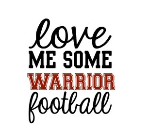 Love Me Some Warrior Football SVG