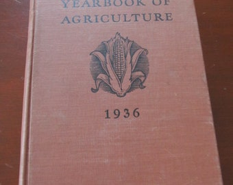 Yearbook of Agriculture by the United States Dept. of Agriculture; Farmers 101; various types of improvement for agriculture; 1936