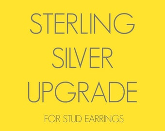 UPGRADE to Sterling Silver Posts on Stud Earrings