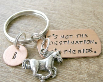 Horse Keychain, It's not the destination, its the ride, Horse lover gift, Horse lover's keychain, equestrian gift, optional initial disc
