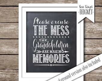 "Please Excuse the Mess, the Grandchildren are Making Memories - 8x10"" -  Two  INSTANT DOWNLOADS - Chalkboard AND White Backgrounds"